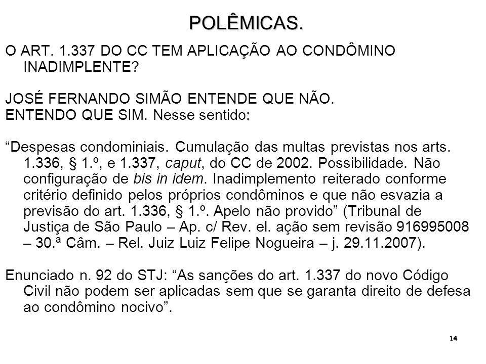 POLÊMICAS. O ART. 1.337 DO CC TEM APLICAÇÃO AO CONDÔMINO INADIMPLENTE