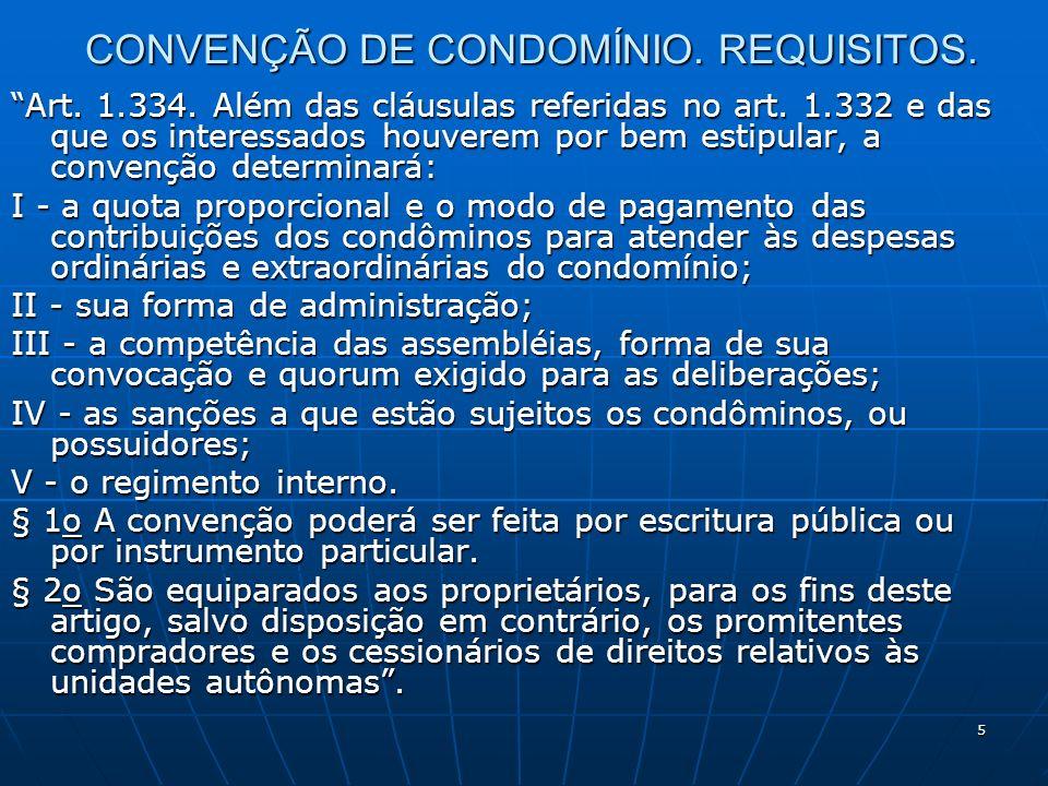 CONVENÇÃO DE CONDOMÍNIO. REQUISITOS.