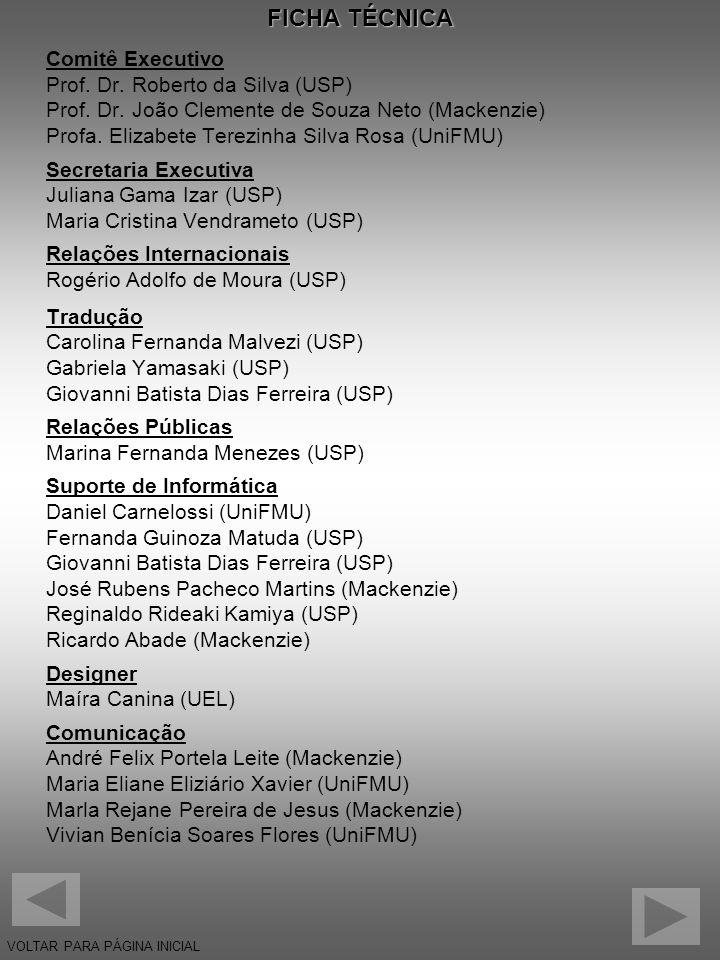 FICHA TÉCNICA Comitê Executivo Prof. Dr. Roberto da Silva (USP)