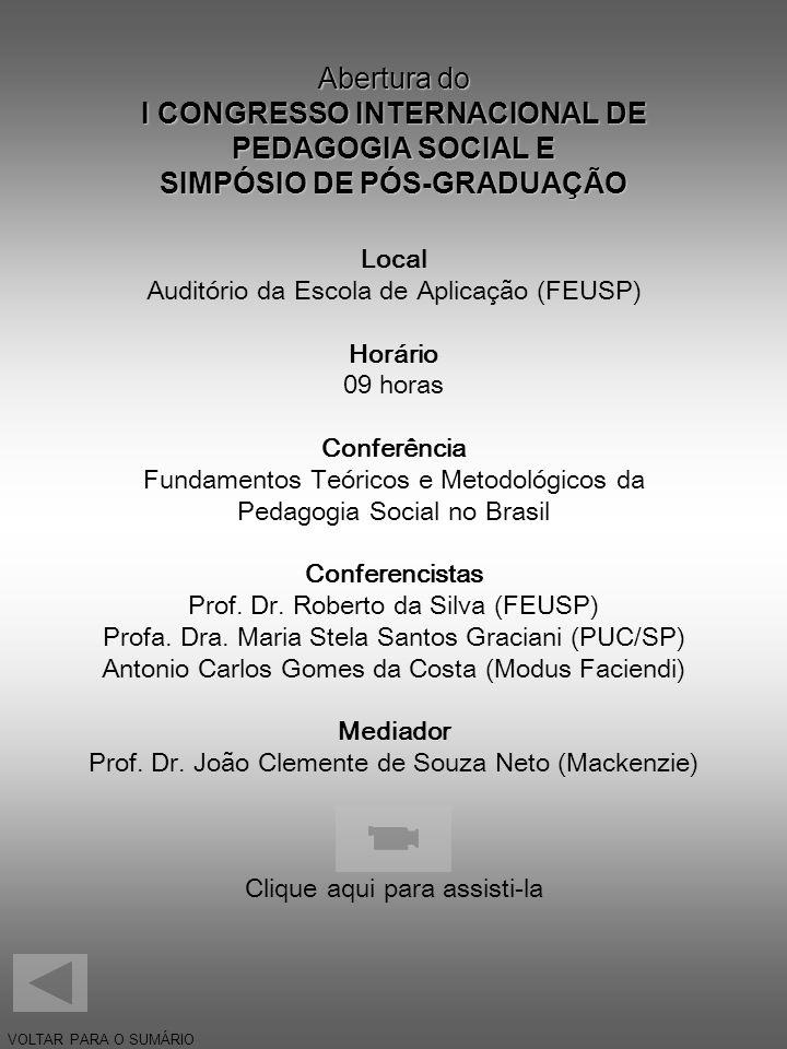 Abertura do I CONGRESSO INTERNACIONAL DE PEDAGOGIA SOCIAL E SIMPÓSIO DE PÓS-GRADUAÇÃO
