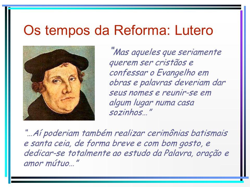 Os tempos da Reforma: Lutero