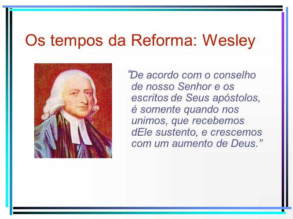 Os tempos da Reforma: Wesley