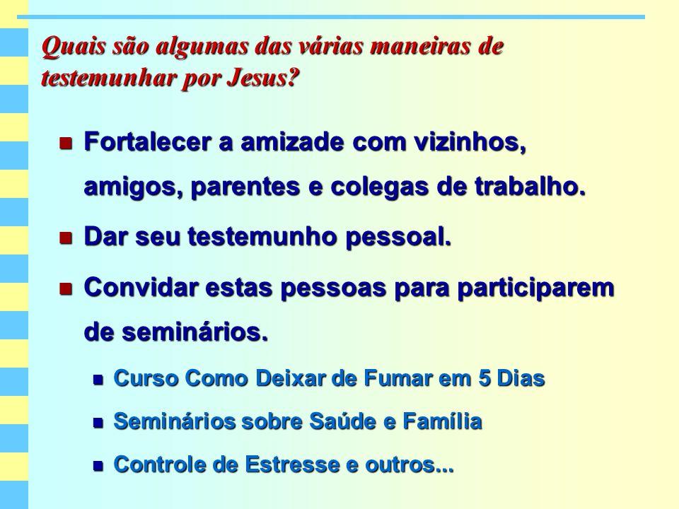 Quais são algumas das várias maneiras de testemunhar por Jesus