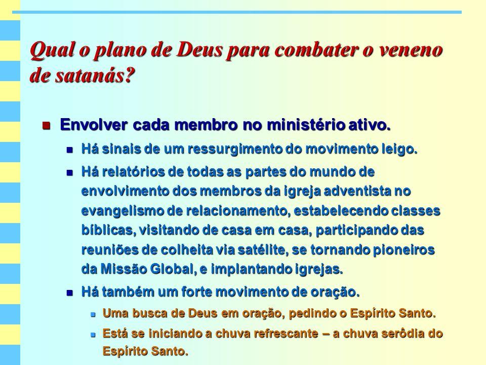 Qual o plano de Deus para combater o veneno de satanás
