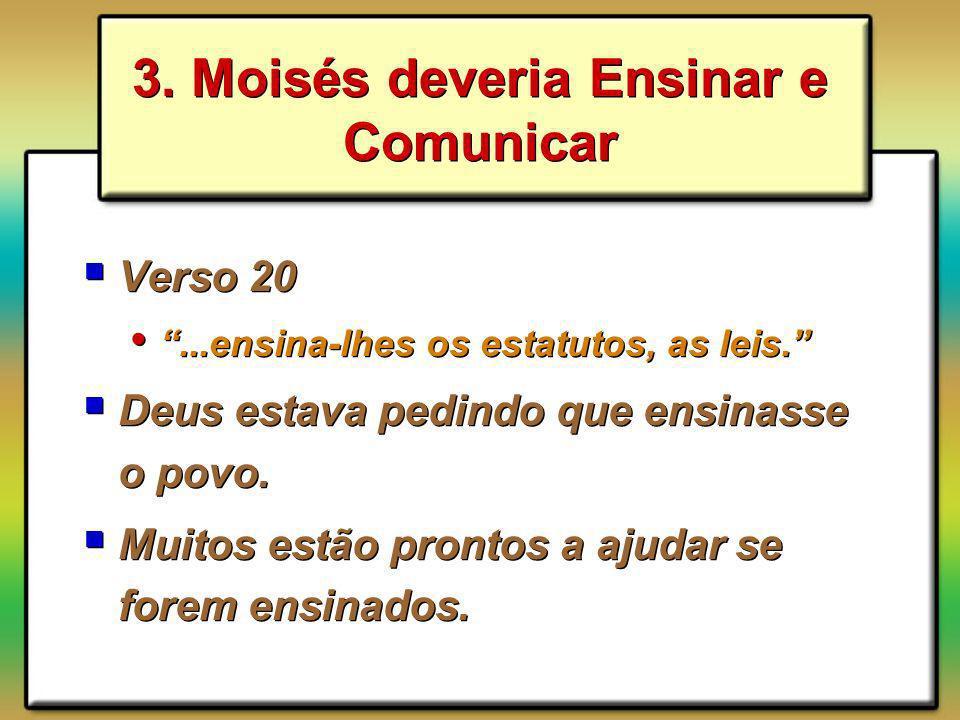 3. Moisés deveria Ensinar e Comunicar