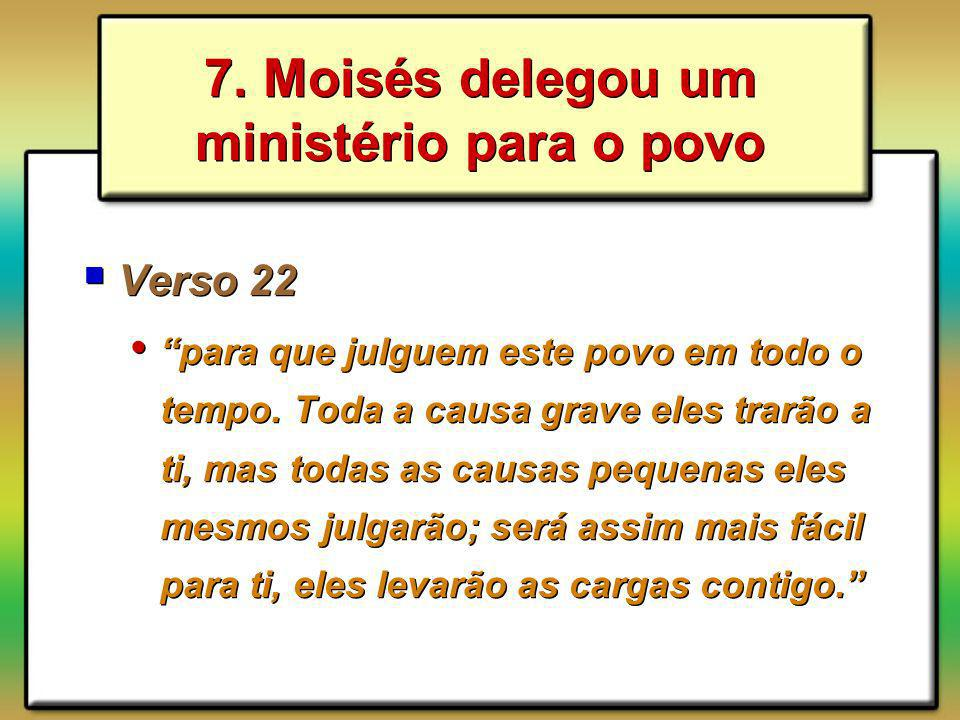 7. Moisés delegou um ministério para o povo