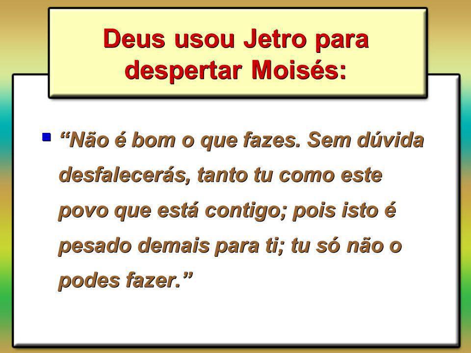 Deus usou Jetro para despertar Moisés: