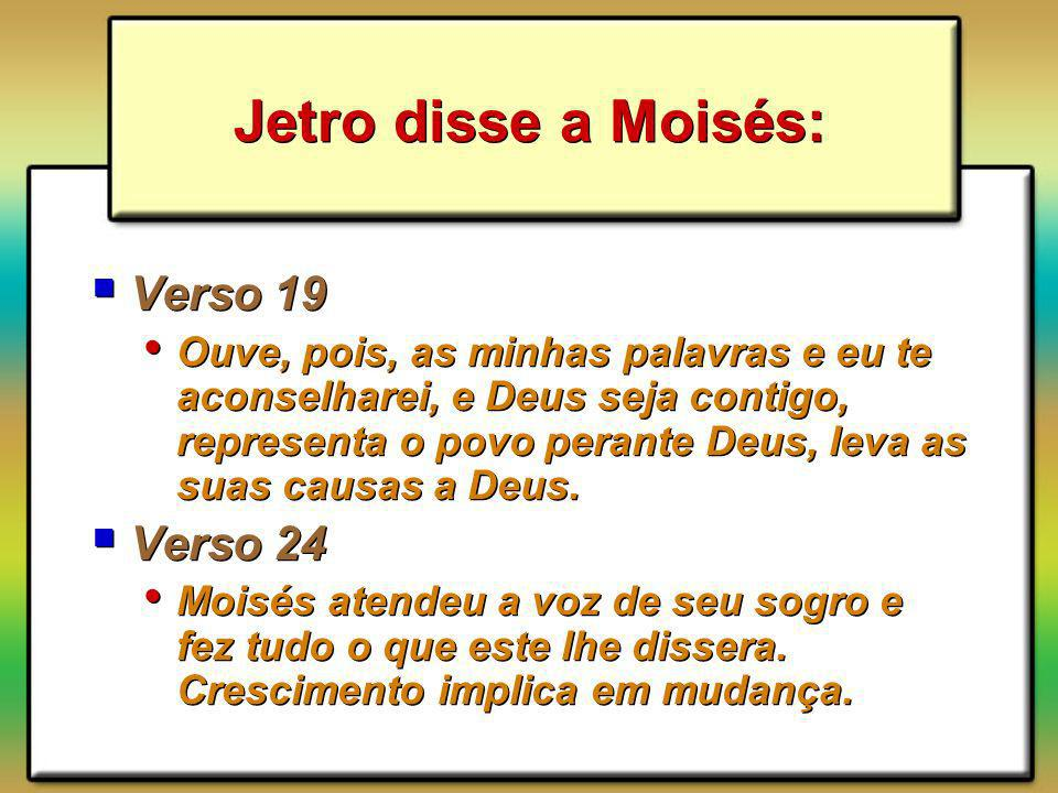Jetro disse a Moisés: Verso 19 Verso 24