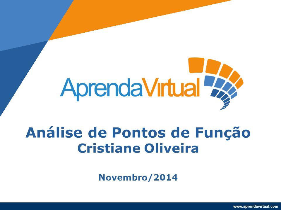 Análise de Pontos de Função Cristiane Oliveira Novembro/2014