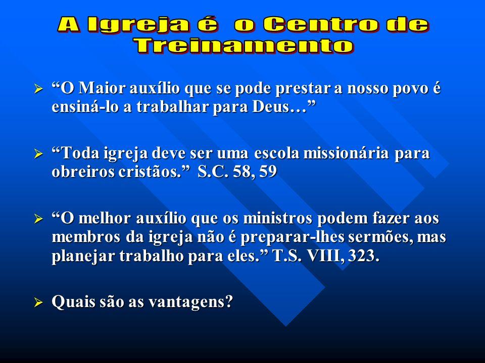A Igreja é o Centro de Treinamento