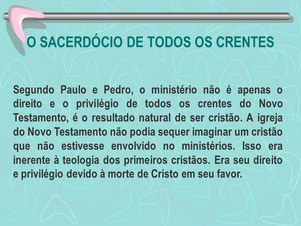 O SACERDÓCIO DE TODOS OS CRENTES