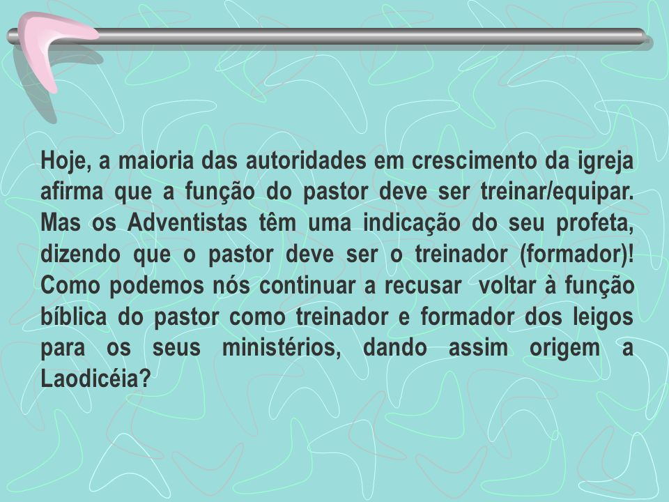 Hoje, a maioria das autoridades em crescimento da igreja afirma que a função do pastor deve ser treinar/equipar.