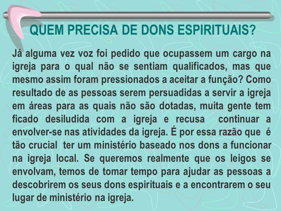 QUEM PRECISA DE DONS ESPIRITUAIS