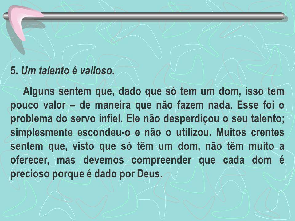 5. Um talento é valioso.