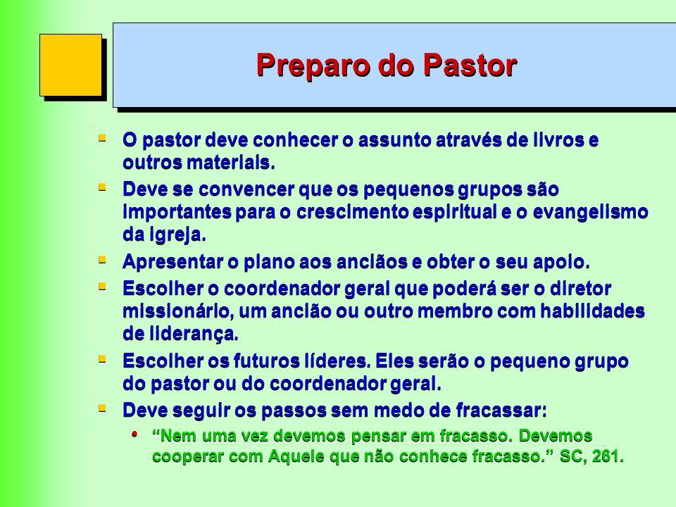 Preparo do Pastor O pastor deve conhecer o assunto através de livros e outros materiais.