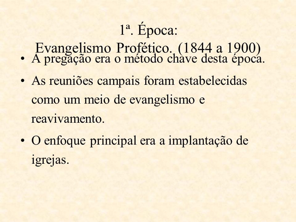 1ª. Época: Evangelismo Profético. (1844 a 1900)