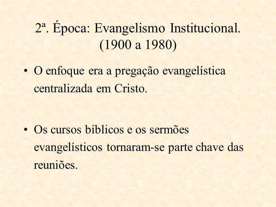 2ª. Época: Evangelismo Institucional. (1900 a 1980)