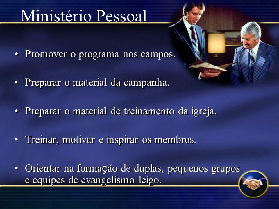 Ministério Pessoal Promover o programa nos campos.