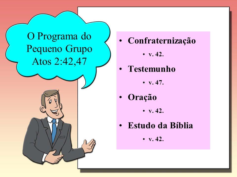 O Programa do Pequeno Grupo Atos 2:42,47