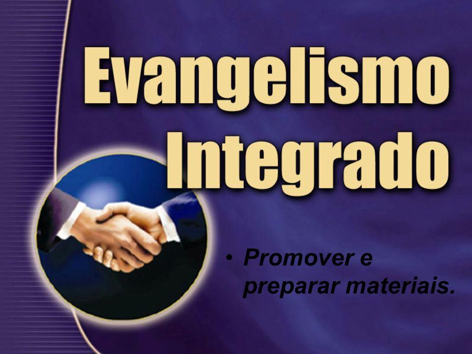 Promover e preparar materiais.