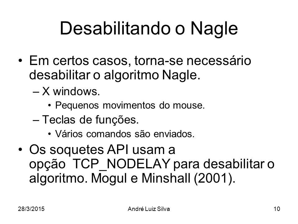 Desabilitando o Nagle Em certos casos, torna-se necessário desabilitar o algoritmo Nagle. X windows.
