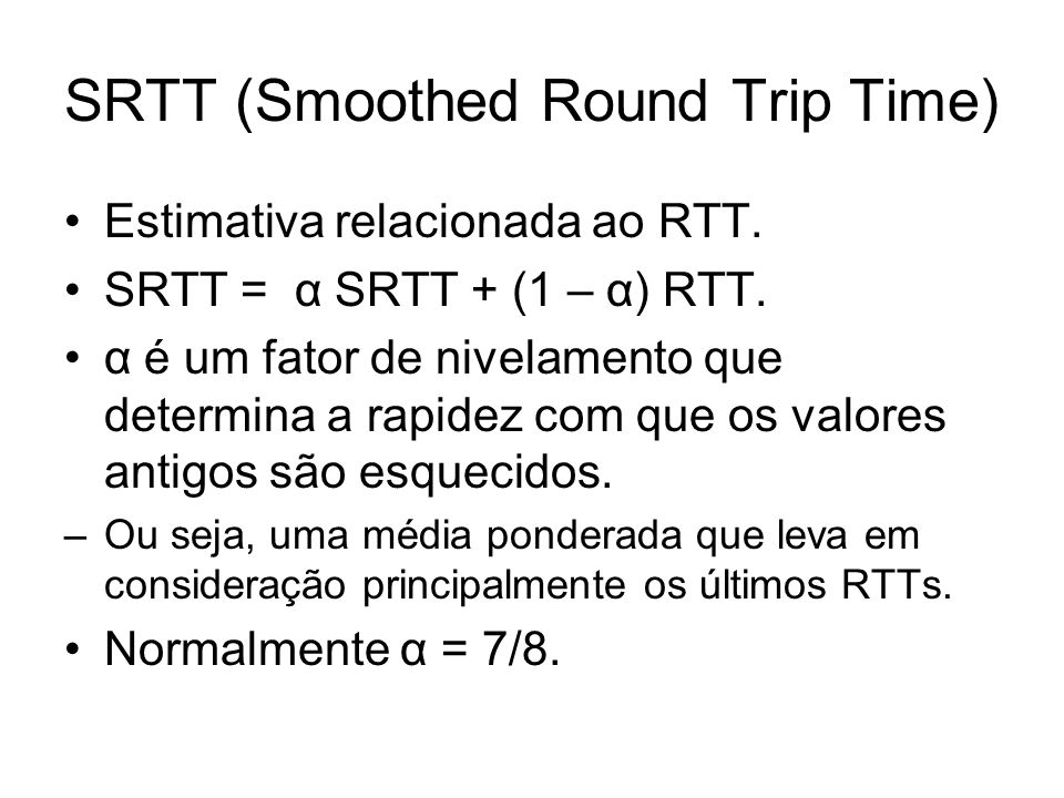SRTT (Smoothed Round Trip Time)