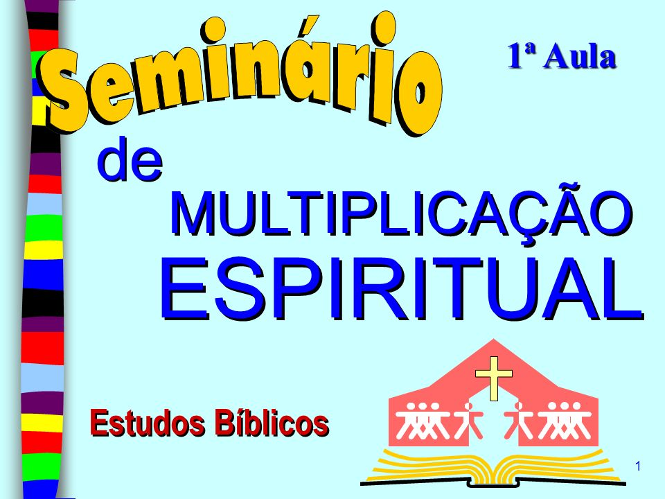 1ª Aula de MULTIPLICAÇÃO ESPIRITUAL Estudos Bíblicos