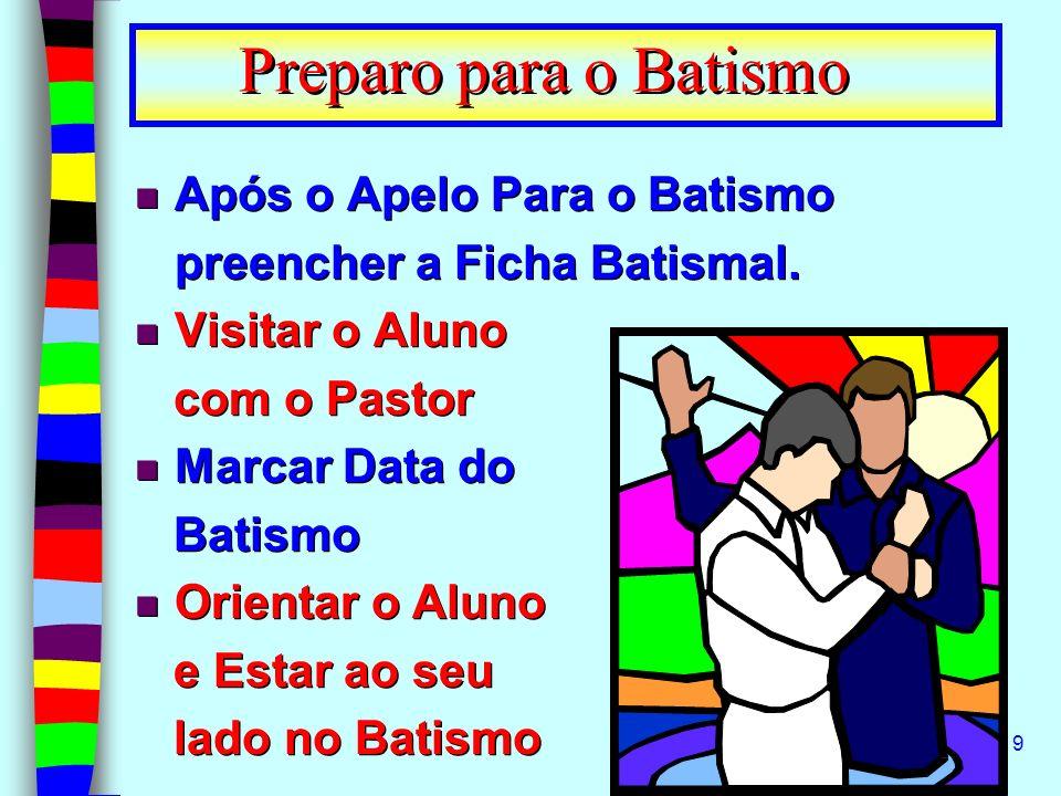 Preparo para o Batismo Após o Apelo Para o Batismo