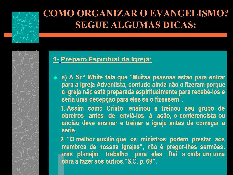 COMO ORGANIZAR O EVANGELISMO SEGUE ALGUMAS DICAS: