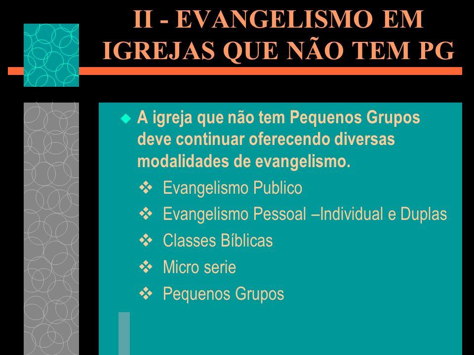 II - EVANGELISMO EM IGREJAS QUE NÃO TEM PG