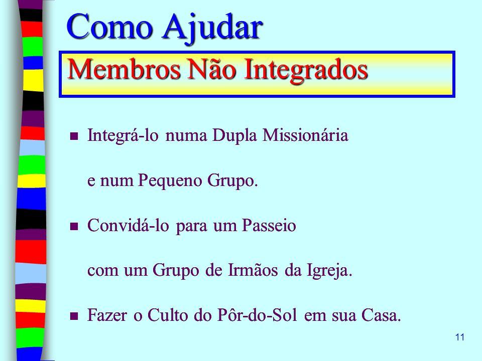 Como Ajudar Membros Não Integrados Integrá-lo numa Dupla Missionária