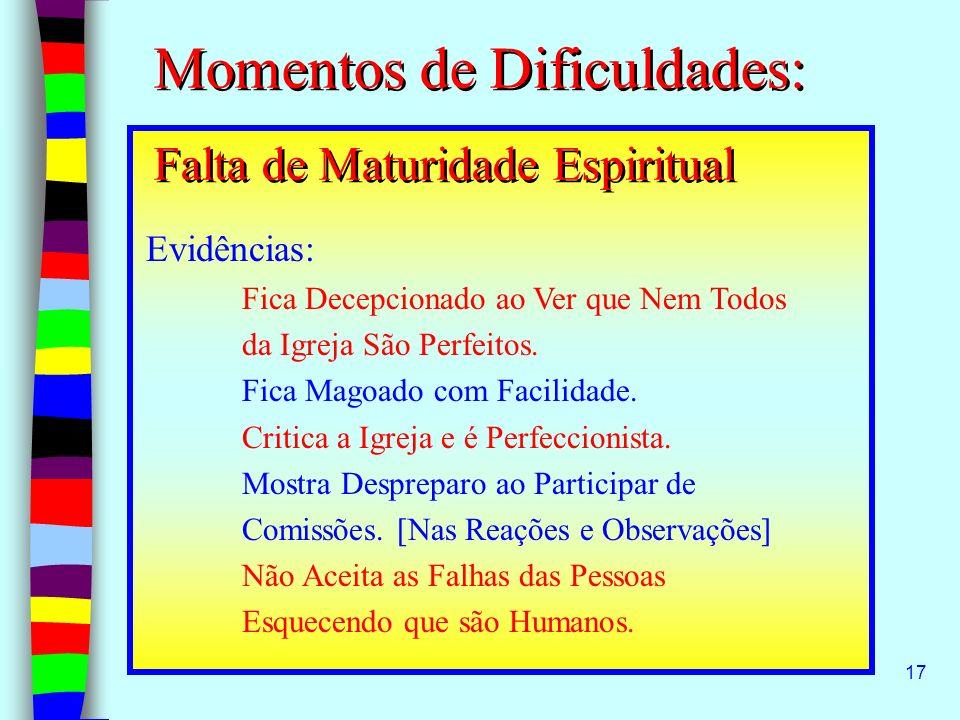 Momentos de Dificuldades: Falta de Maturidade Espiritual