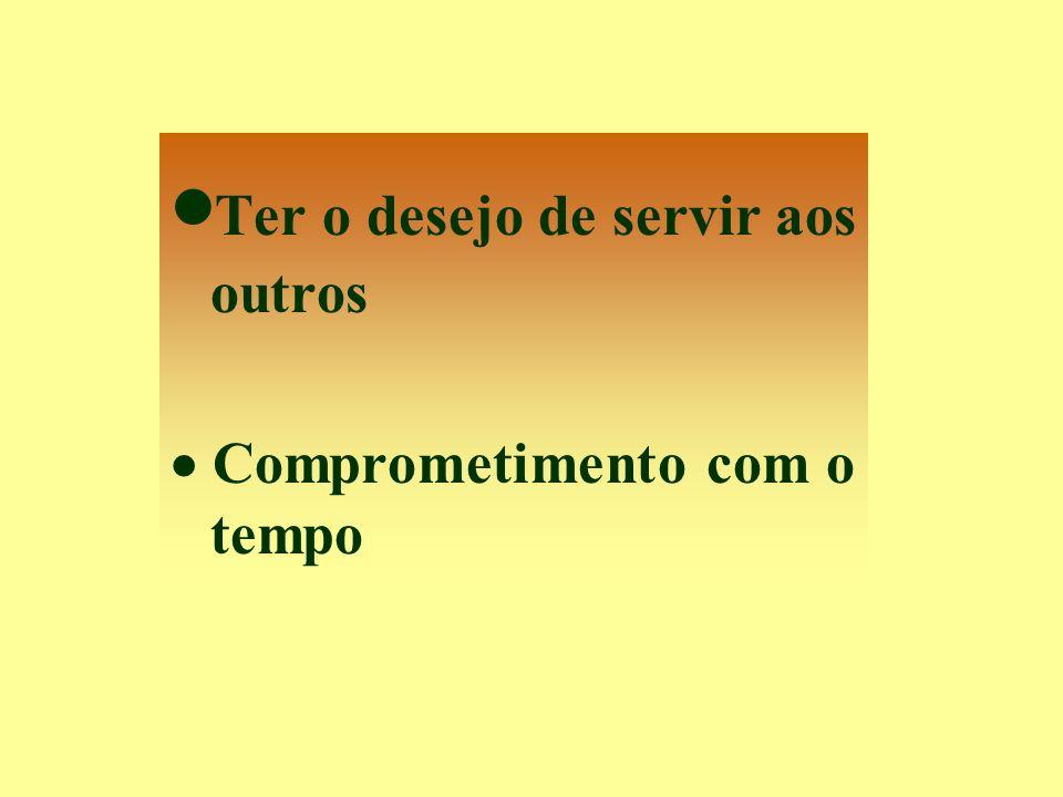 ·Ter o desejo de servir aos outros