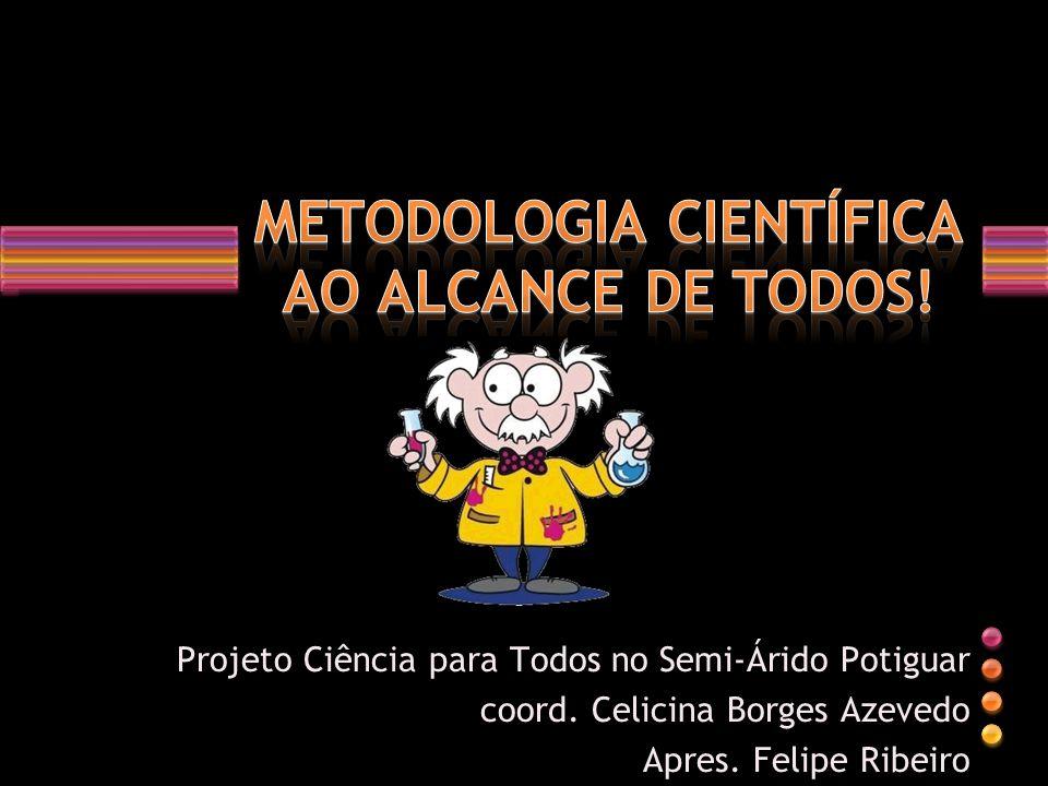 METODOLOGIA CIENTÍFICA AO ALCANCE DE TODOS!