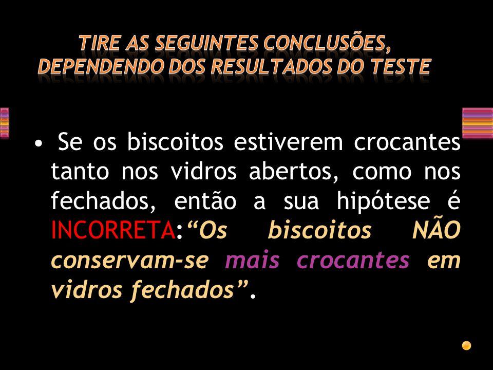 TIRE AS SEGUINTES CONCLUSÕES, DEPENDENDO DOS RESULTADOS DO TESTE