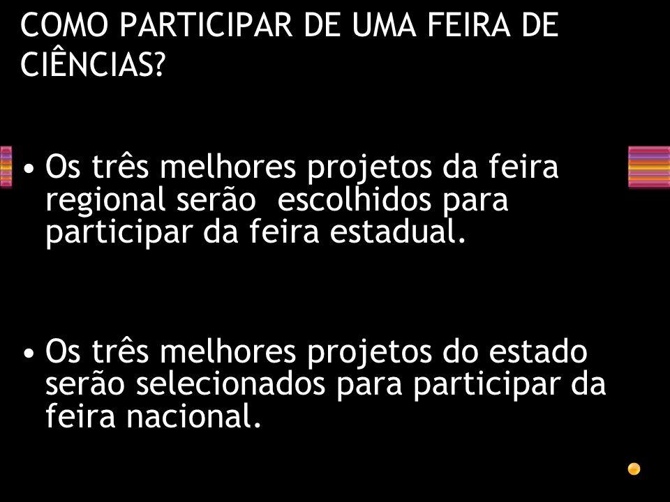 COMO PARTICIPAR DE UMA FEIRA DE CIÊNCIAS
