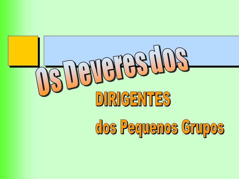 Os Deveres dos DIRIGENTES dos Pequenos Grupos