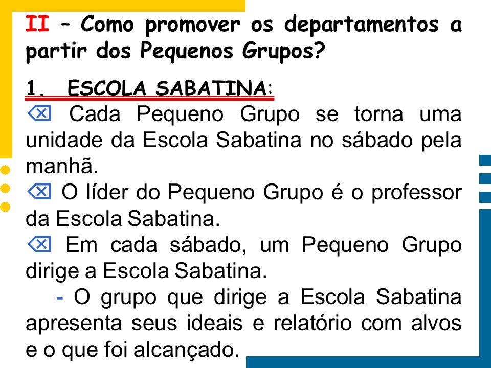 II – Como promover os departamentos a partir dos Pequenos Grupos