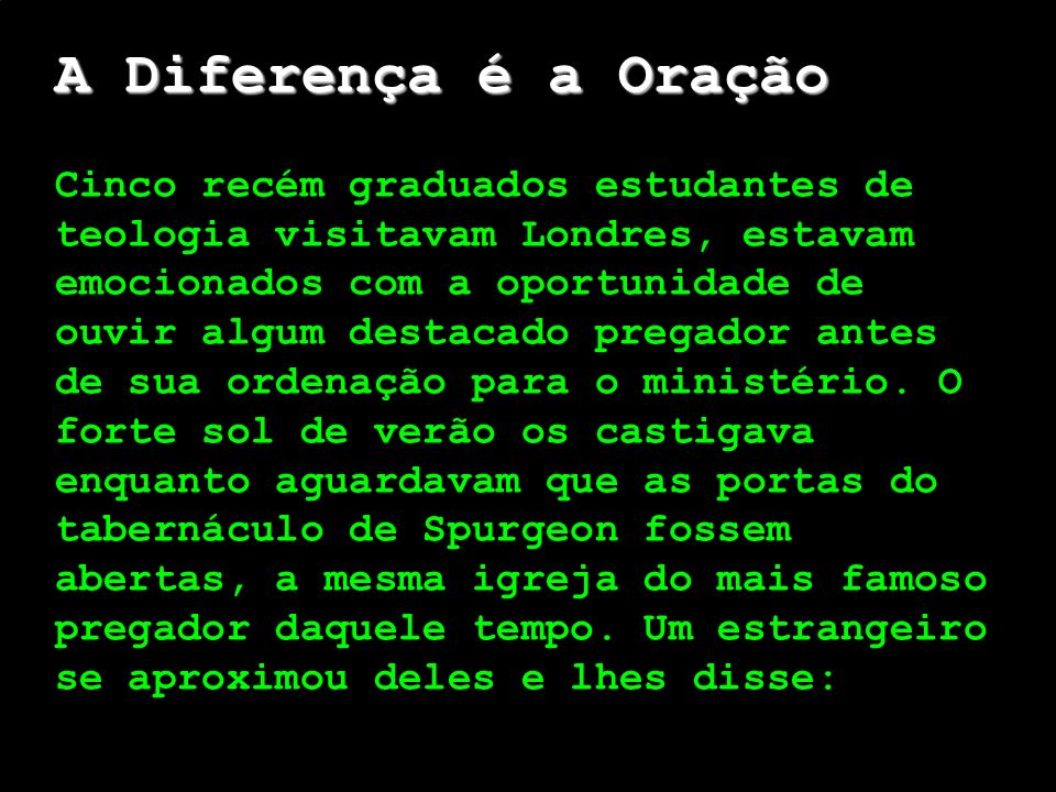 A Diferença é a Oração