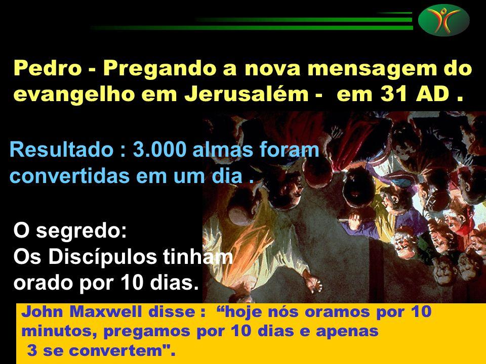 Resultado : 3.000 almas foram convertidas em um dia .