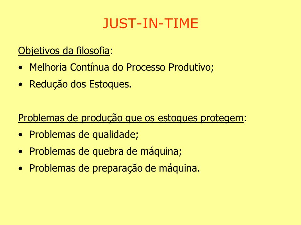 JUST-IN-TIME Objetivos da filosofia: