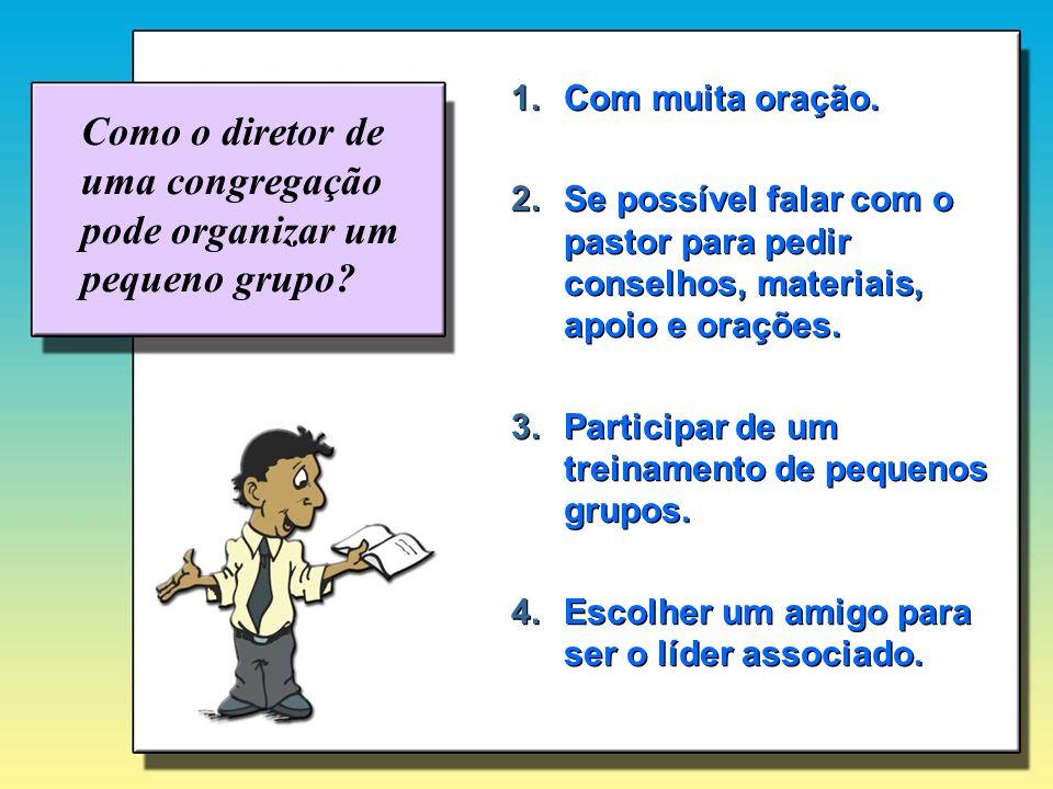 Como o diretor de uma congregação pode organizar um pequeno grupo
