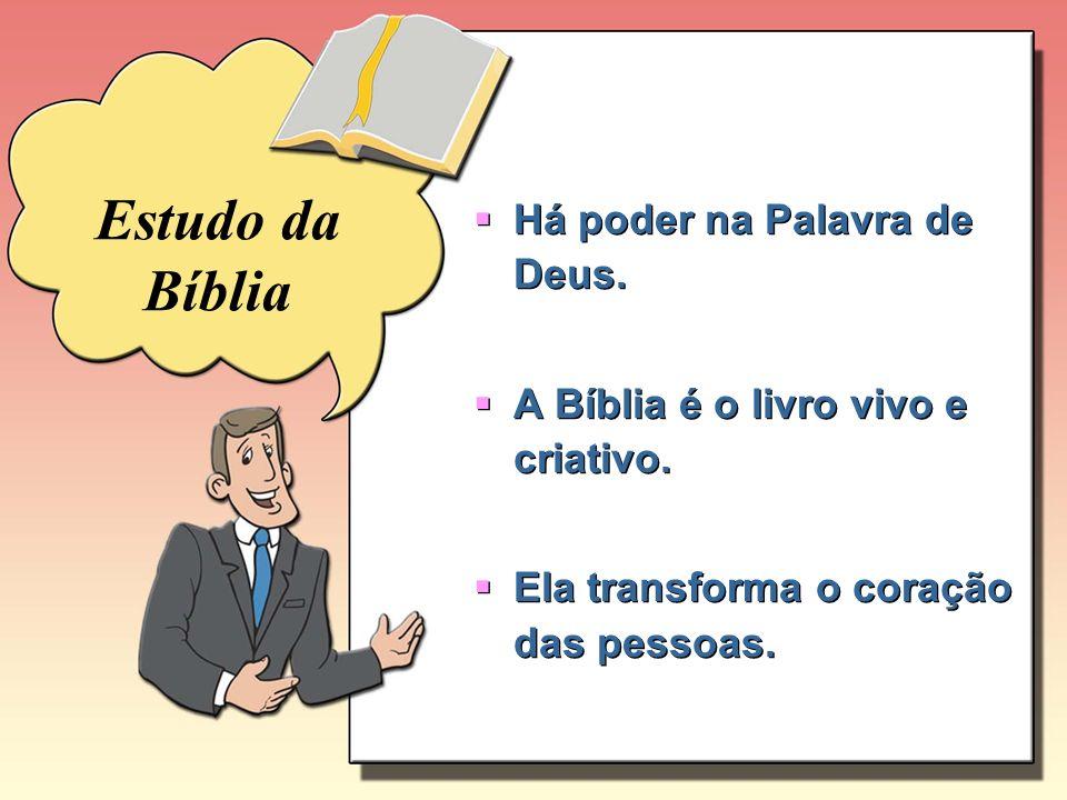 Estudo da Bíblia Há poder na Palavra de Deus.