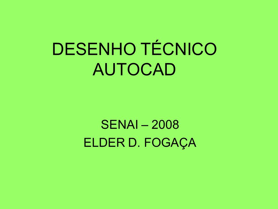 DESENHO TÉCNICO AUTOCAD