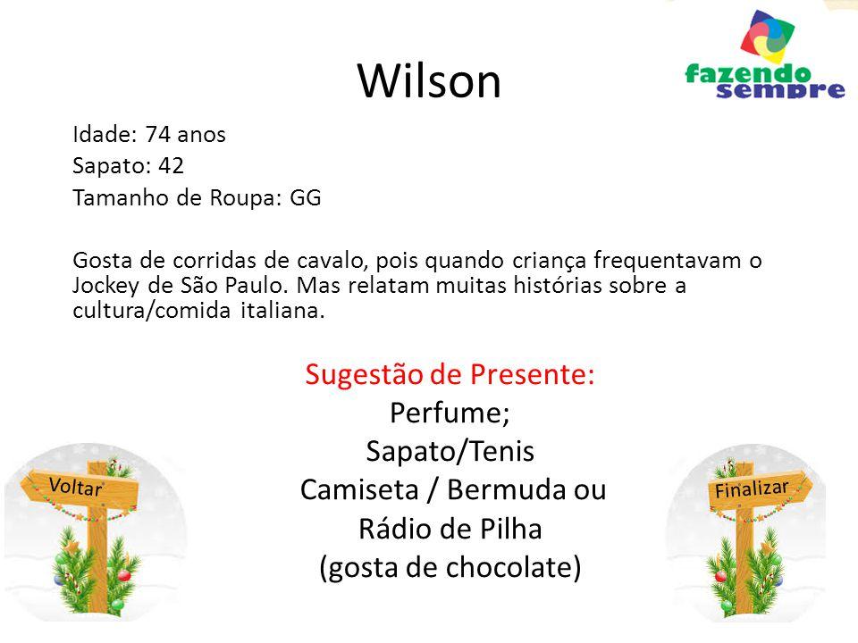 Wilson Sugestão de Presente: Perfume; Sapato/Tenis