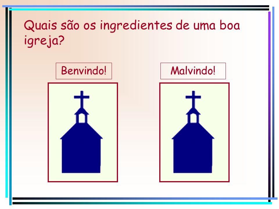Quais são os ingredientes de uma boa igreja