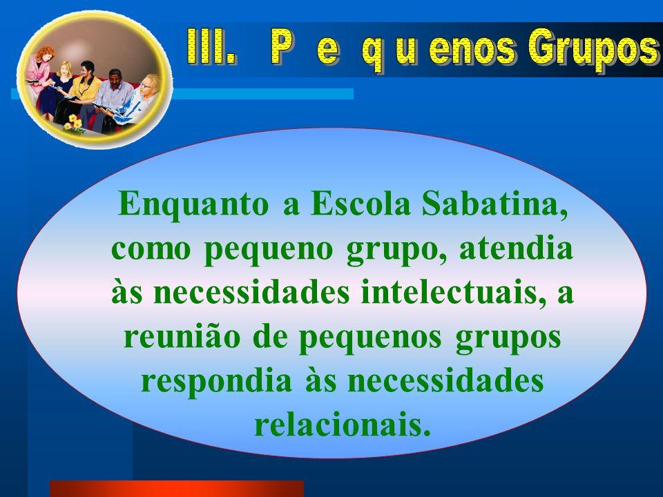 III. P e q u enos Grupos