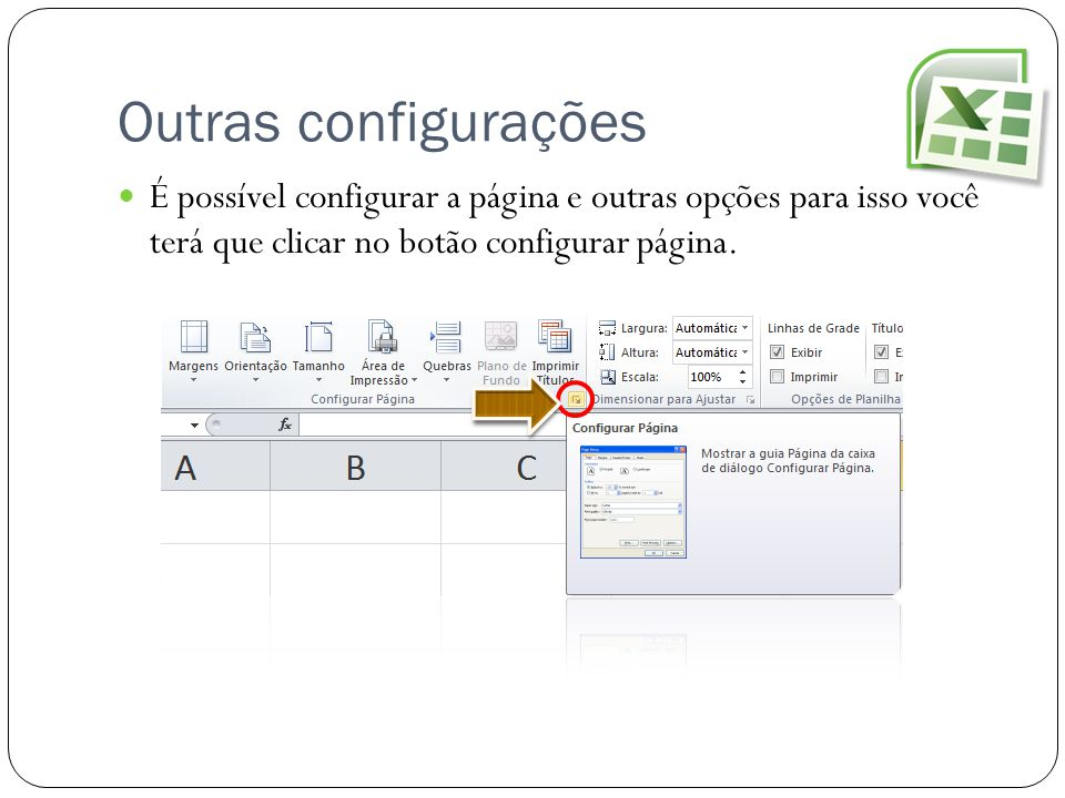 Outras configurações É possível configurar a página e outras opções para isso você terá que clicar no botão configurar página.