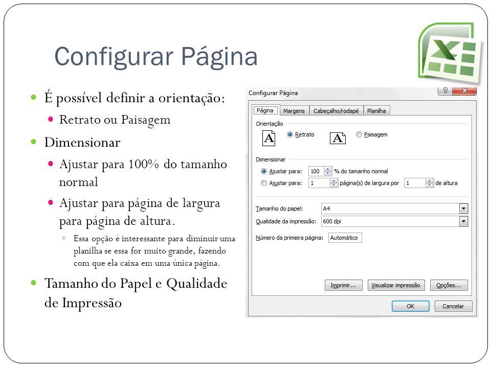 Configurar Página É possível definir a orientação: Dimensionar