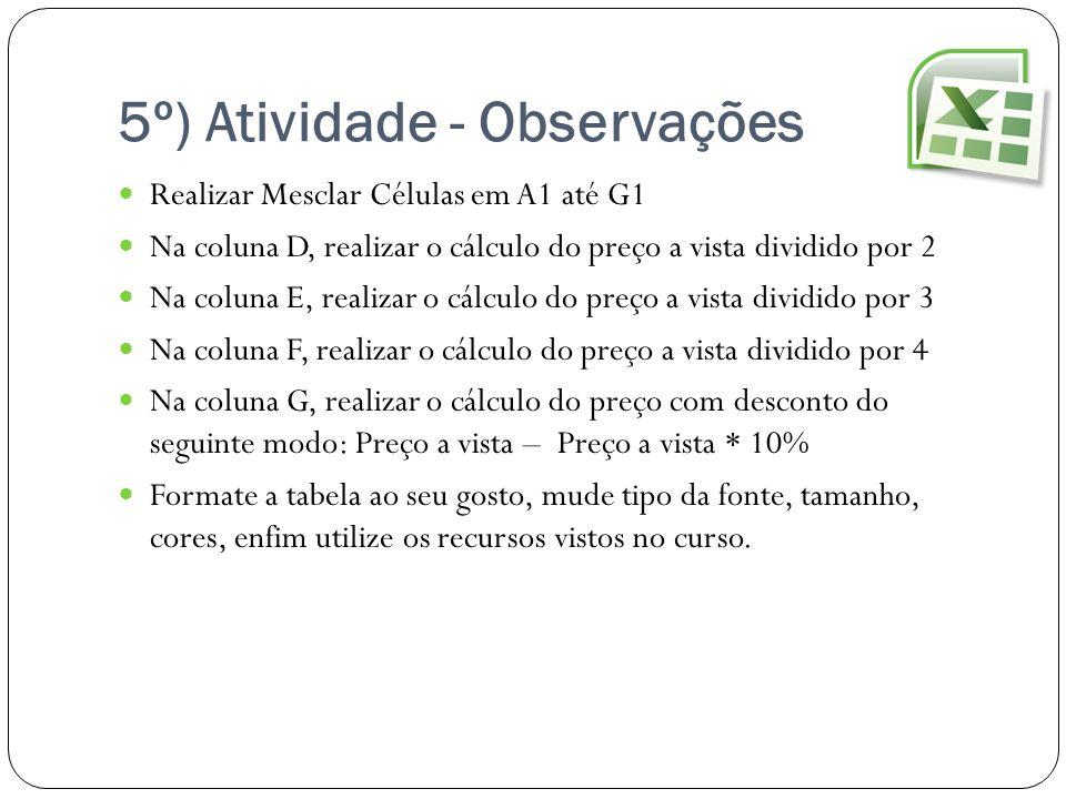 5º) Atividade - Observações